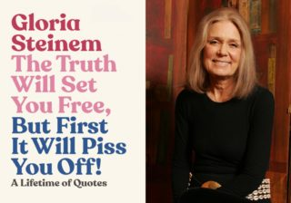 Image for Thalia Book Club: Gloria Steinem, The Truth Will Set You Free, But First It Will Piss You Off!