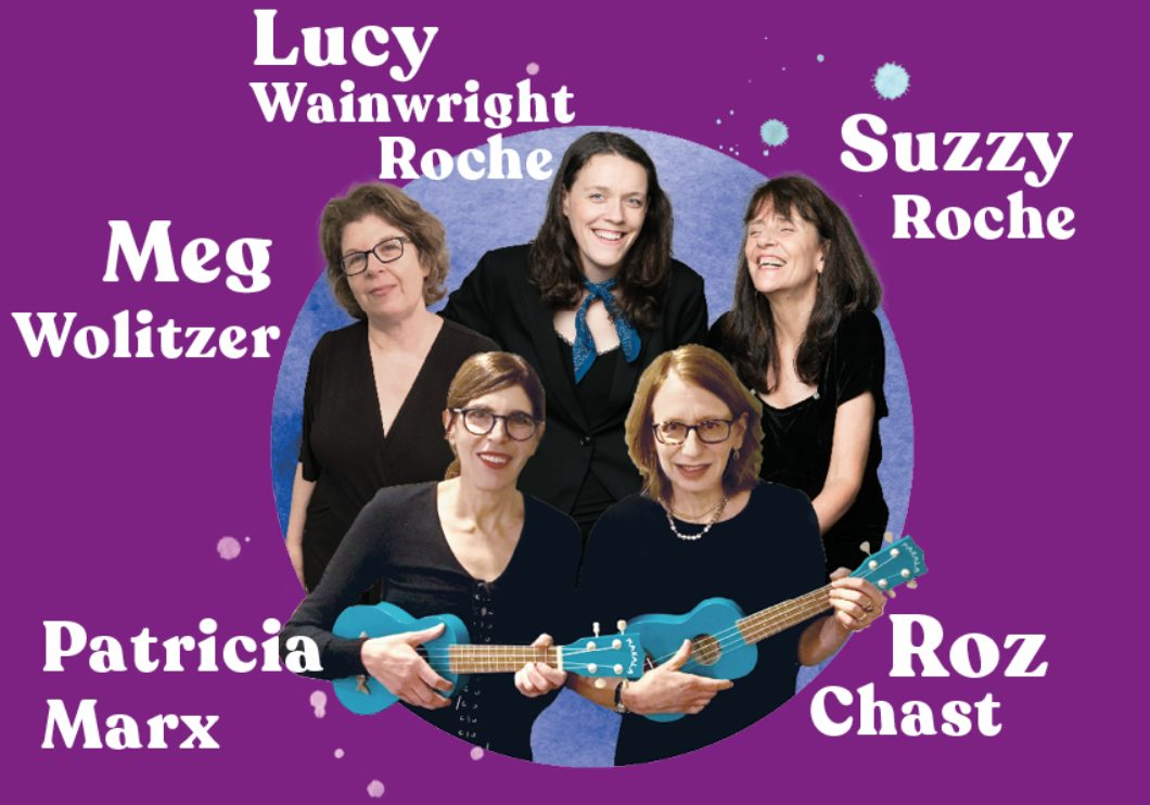 Meg Wolitzer, Lucy Wainwright Roche, Suzzy Roche, Patricia Marx, and Roz Chast
