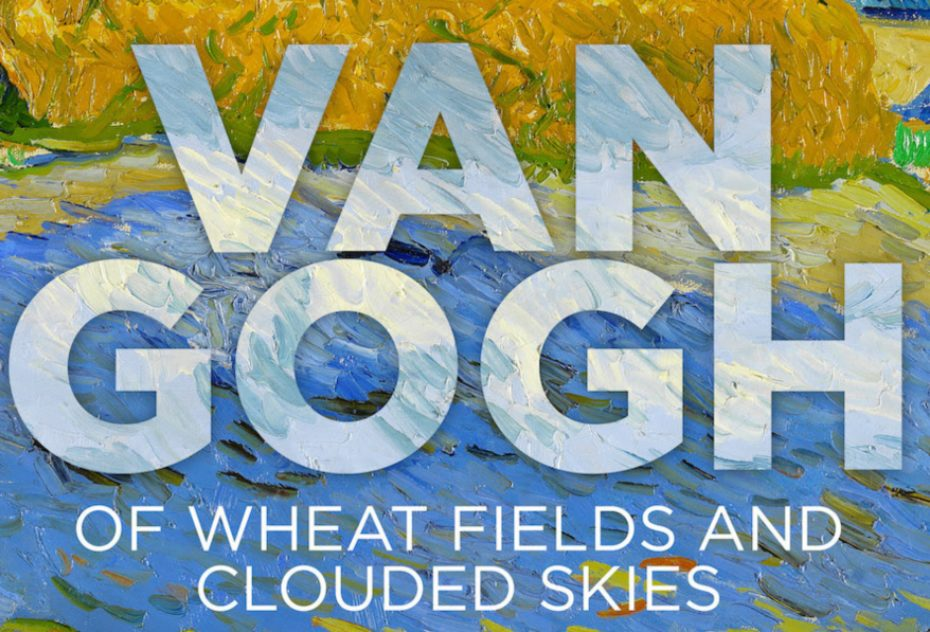 Van Gogh  Of Wheat Fields And Clouded Skies 2