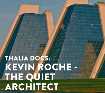 Image for Thalia Docs: Kevin Roche - The Quiet Architect